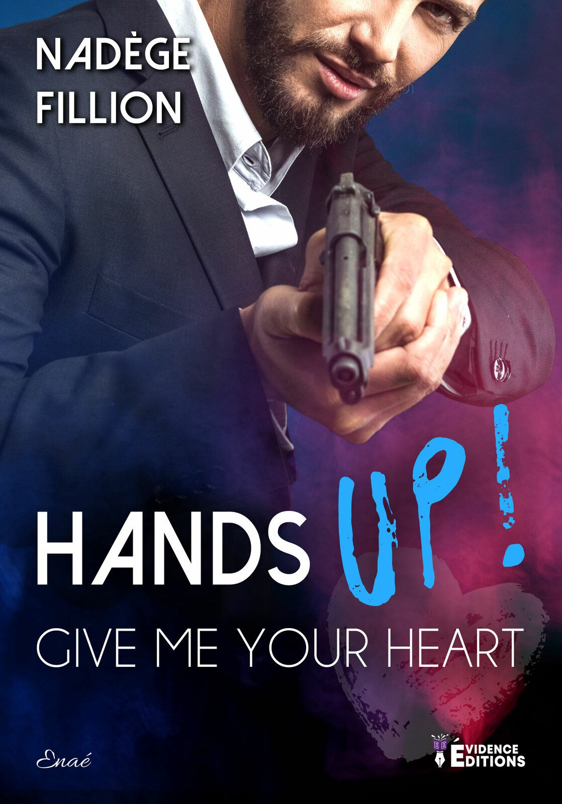 Hands Up ! Give me your heart - Nadège Fillion