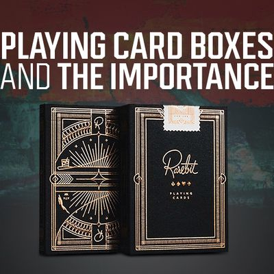 Playing Card Boxes and the Importance