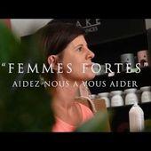 """""""Femmes Fortes"""" Message de Prévention aux femmes victimes de violences"""
