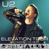 U2 -Elevation Tour -19/10/2001 -Baltimore ,USA -Arena - U2 BLOG