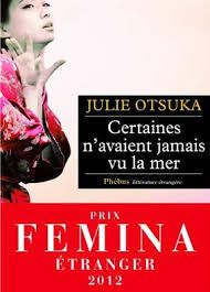 Julie Otsuka - Certaines n'avaient jamais vu la mer. (The Buddha in the Attic)