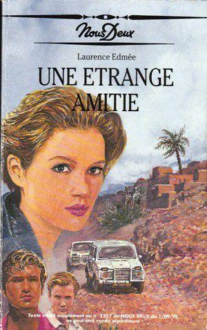 Laurence EDMEE : Une étrange amitié.