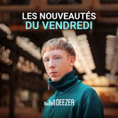 Les nouveautés du Vendredi playlist - Listen now on Deezer | Music Streaming