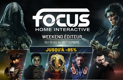 [ACTUALITE] Focus Home Interactive - le Weekend Éditeur sur Steam et réductions sur tout le catalogue