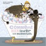 Semaine 4 Comment bien laver son mammouth laineux + vocabulaire + cahier liaison chez Angéline