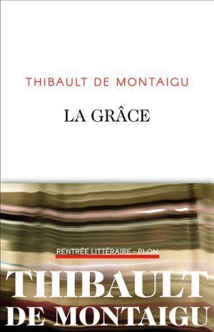 """""""La grâce"""" de Thibaut de Montaigu"""
