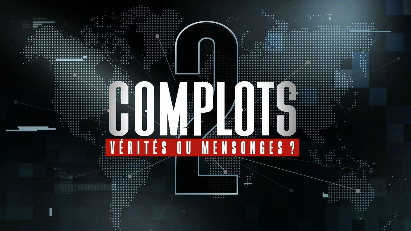 Nouveau numéro inédit du magazine « Complots » le 24 novembre sur W9