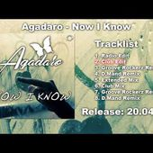Agadaro - Now I Know (Club Edit)