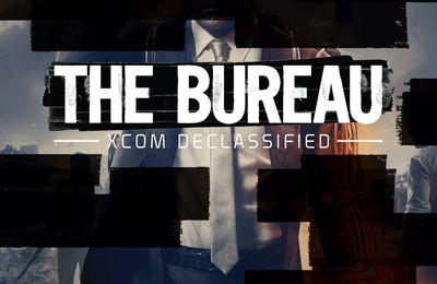 THE BUREAU -- XCOM DECLASSIFIED --