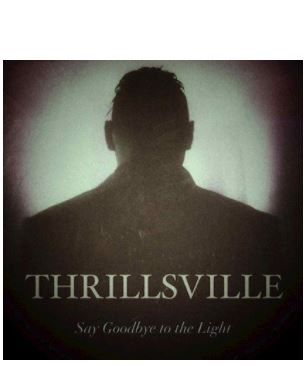 💿 	Thrillsville - Say Goodbye To The Light
