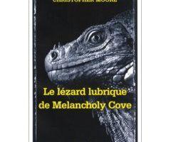 Le lézard lubrique de Melancholy Cove - Christopher Moore
