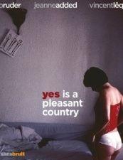 yes is a pleasant country, une voix sur le fil du rasoir ( jeanne added), un saxophone ondoyant ( vincent lê quang), et un piano solennel ( bruno ruder)