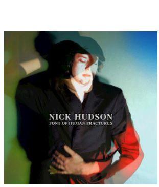 Nick Hudson ~ Font of Human Fractures