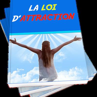 La loi d'attraction : Contrôlez Votre Propre Vie Et Réalisez Vos Rêves
