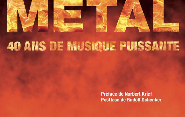 METAL- 40 ans de musique puissante/ Par Bertrand Halary et Jean Pierre Sabouret / Disponible le 15 octobre prochain