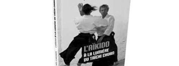 L'aïkido à la lumière du taïchi chuan - Joël Chemin