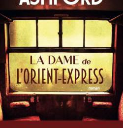 La dame de l'Orient-Express de Lindsay Ashford (The Woman on The Orient Express)