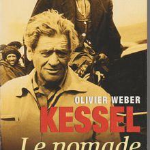 A livres ouverts .... Kessel le nomade éternel