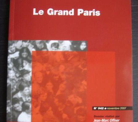 Le Grand Paris , dossier réalisé par JM Offner est paru à La documentation Française