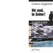 Cicéron ANGLEDROIT : Hé cool, la Seine. - Les Lectures de l'Oncle Paul