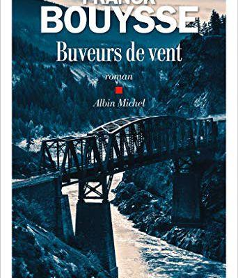Buveurs de vent - Franck Bouysse