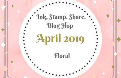 Blog Hop Ink.Stamp.Share : Floral