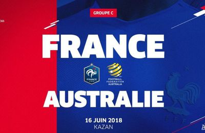 [Sam 16 Juin] Coupe du Monde 2018. France / Australie (12h00) en direct sur TF1 et beIN 1 !