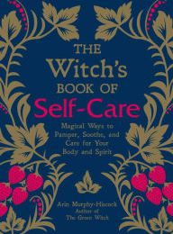 Epub ebooks The Witch's Book of Self-Care: