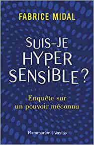 Fabrice Midal, Suis-je hypersensible ?