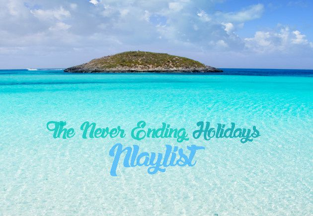 "The ""Never Ending Holidays"" Playlist"