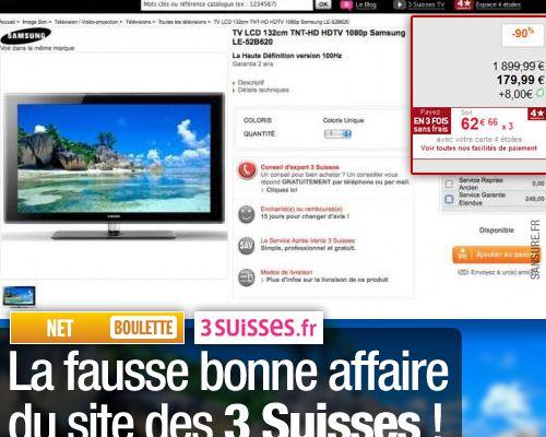 La fausse bonne affaire du site des 3 Suisses !