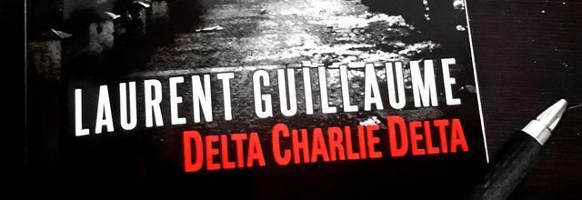 Delta Charlie Delta - Laurent Guillaume