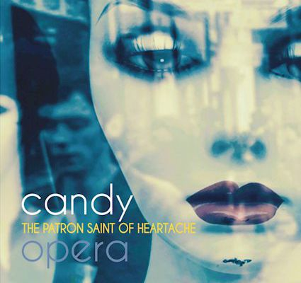 💿 Candy Opera - The Patron Saint of Heartache