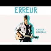 Charlie Boisseau - Erreur (Lyrics Video)