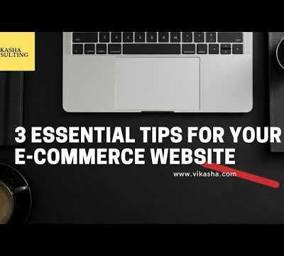 3 Essential Tips for Your E-commerce Website
