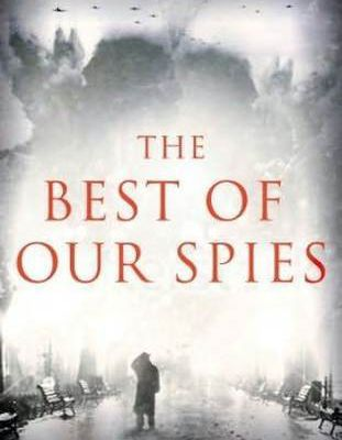 Read The Best of Our Spies by Alex Gerlis Book Online or Download PDF
