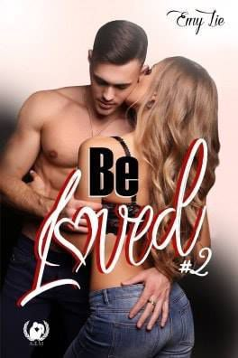 Be loved tome 2 - Emy Lie