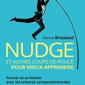 Nudge et autres coups de pouce pour mieux apprendre - Pearson Fra