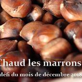 Défi d'écriture du mois de décembre 2018 : Chaud les marrons ! - Groupe - Le Café Littéraire - Babelio