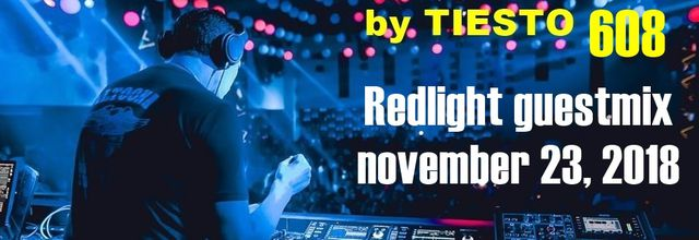 Club Life by Tiësto 608 - Redlight guestmix - november 23, 2018