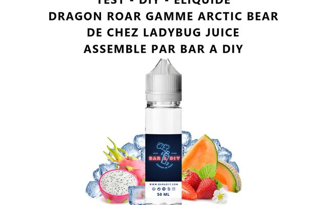 Test - Eliquide - Dragon Roar gamme Arctic Bear de chez Ladybug Juice