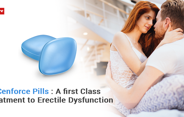 Cenforce Pills: A first Class Treatment to Erectile Dysfunction