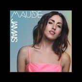MAUDE - Jamais (Extrait Audio)