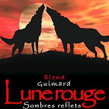 Lune Rouge 2 : Sombres Reflets (les Farkasok) d'Elena Guimard