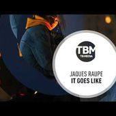 Jaques Raupé - It Goes Like (Official)