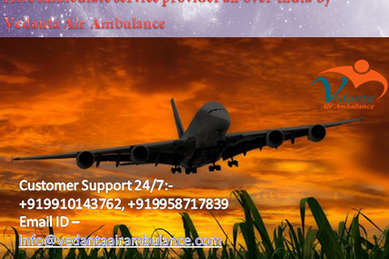 Pocket-friendly and cost-effective Air Ambulance Service in Delhi by Vedanta Company