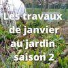 Les travaux de janvier au jardin urbain en permaculture................