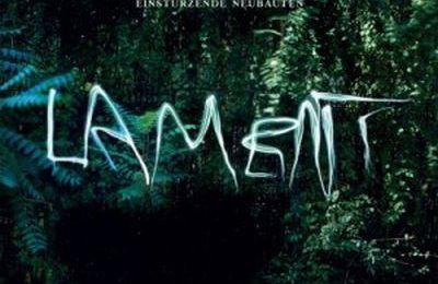 """Lament"", d'Einstürzende Neubauten"