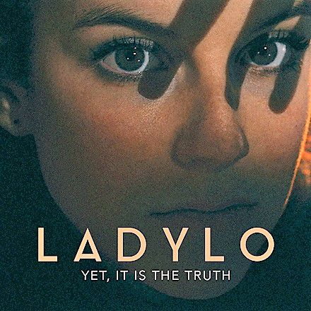 🎵 LADYLO New album 'Yet it is the truth' out 12 feb.
