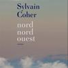 """""""Nord-nord-ouest"""", de Sylvain Coher"""